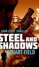 Steel And Shadows (John Steel Book 1)