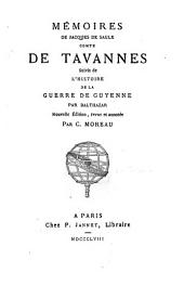 Mémoires de Jacques de Saulx, comte de Tavannes suivis de l'Histoire de la guerre de Guyenne par Balthazar