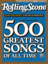 Selections from Rolling Stone Magazine's 500 Greatest Songs of All Time - Classic Rock to Modern Rock: Easy Guitar TAB for 67 Songs to Play on the Guitar!