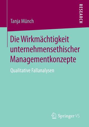 Die Wirkm  chtigkeit unternehmensethischer Managementkonzepte PDF