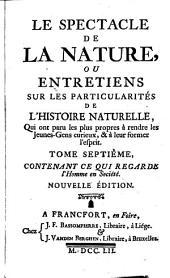 Le spectacle de la nature: ou, Entretiens sur les particularités de l'histoire naturelle, qui ont paru les plus propres à rendre les jeunes-gens curieux, & à leur former l'esprit ...