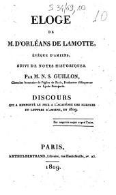 Eloge de M. d'Orléans de Lamotte, évêque d'Amiens, suivi de notes historiques
