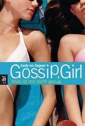 Gossip Girl 3   Alles ist mir nicht genug PDF