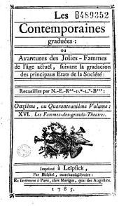 Les contemporaines, ou Avantures des plus jolies femmes de l'âge présent : recueillies par N******* ; et publiées par Thimothée Joly, de Lyon, dépositaire de ses manuscrits