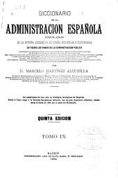 Diccionario de la administración española: compilación de la novísima legislación de España peninsular y ultramarina en todos los ramos de la administración pública, Volumen 9