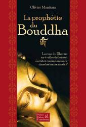 La prophétie du Bouddha: La voie du Dharma va-t-elle réellement s'arrêter comme annoncé dans les textes sacrés