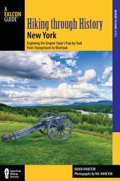 Hiking through History New York: Exploring the Empire State's Past by Trail from Youngstown to Montauk