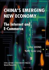 China's Emerging New Economy: The Internet and E-Commerce