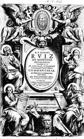 R. P. Didaci Ruiz de Montoya Hispalensis ... Commentaria, ac disputationes in primam partem sancti Thomae. De voluntate Dei, et propriis actibus eius