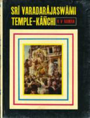 Sri Varadarajaswami Temple  Kanchi  A Study of Its History  Art and Architecture