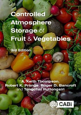 Controlled Atmosphere Storage of Fruit and Vegetables, 3rd Edition