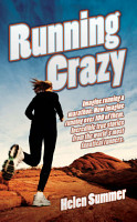 Running Crazy   Imagine Running a Marathon  Now Imagine Running Over 100 of Them  Incredible True Stories from the World s Most Fanatical Runners PDF