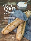The Paleo Bread Cookbook