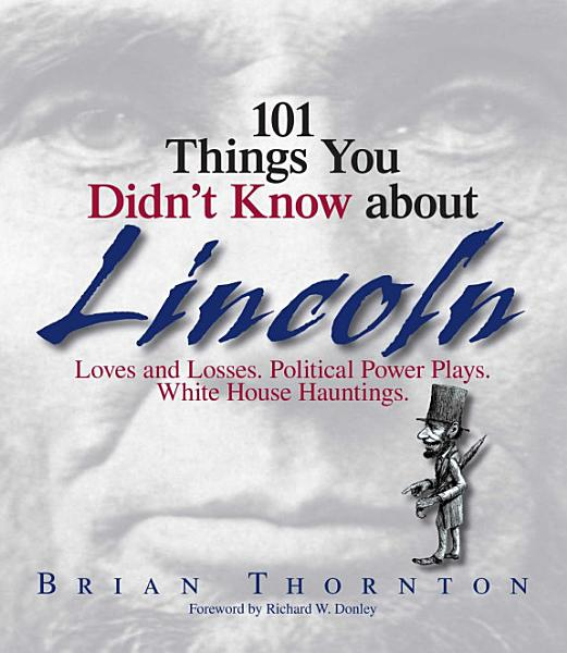 101 Things You Didn t Know About Lincoln PDF