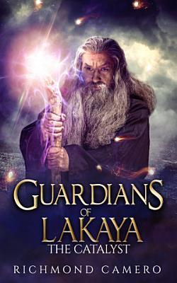 Guardians of Lakaya  The Catalyst