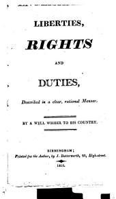 Englishmen's liberties, rights and duties, described in a clear, rational manner, by a well wisher to his country