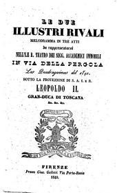 Le due illustri rivali: melodramma in tre atti : da rappresentarsi nell'I. e R. Teatro dei sigg. Accademici Immobili in Via della Pergola la quadragesima del 1840