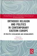Orthodox Religion and Politics in Contemporary Eastern Europe PDF
