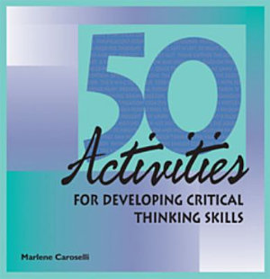 50 Activities for Developing Critical Thinking Skills PDF