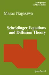 Schrödinger Equations and Diffusion Theory