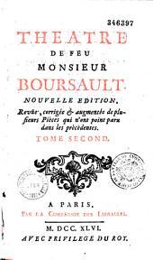 Théâtre de feu Monsieur Boursault. Nouvelle édition revûe, corrigée & augmentée de plusieurs piéces qui n'ont point paru dans les précédentes...