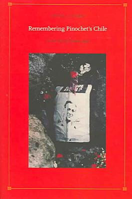 Remembering Pinochet s Chile