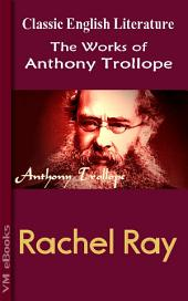 Rachel Ray: Trollope's Works