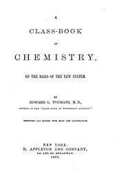 A Class-book of Chemistry: On the Basis of the New System