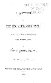 """A Letter to the Rev. Alexander Dyce: With a Few Notes Upon His Edition of """"The Woman's Prize"""""""