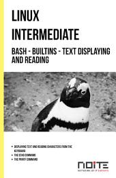 Bash - builtins - text displaying and reading: Linux Intermediate. AL2-022
