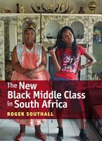 The New Black Middle Class in South Africa PDF