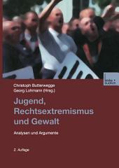 Jugend, Rechtsextremismus und Gewalt: Analyse und Argumente, Ausgabe 2