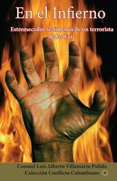En el infierno: Estremecedor testimonio de un terrorista de las Farc