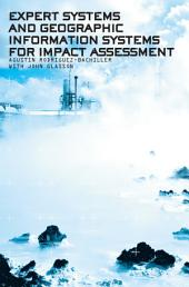 Expert Systems and Geographic Information Systems for Impact Assessment