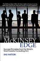 The McKinsey Edge  Success Principles from the World   s Most Powerful Consulting Firm PDF
