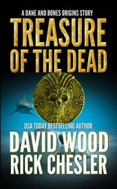 Treasure of the Dead: A Dane and Bones Origin Story