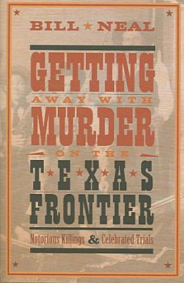 Getting Away with Murder on the Texas Frontier PDF