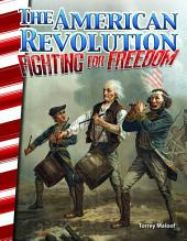 The American Revolution: Fighting for Freedom