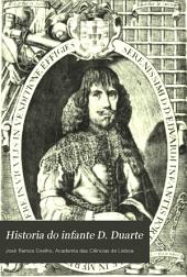 Historia do infante D. Duarte: irmão de el-rei D. João IV