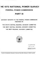 The 1970 National Power Survey  of The  Federal Power Commission  Electric power in the south central region  prepared by the South Central Regional Advisory Committee  West central region power survey  prepared by the West Central Regional Advisory Committee  The future of power in the west region  prepared by the West Regional Advisory Committee PDF