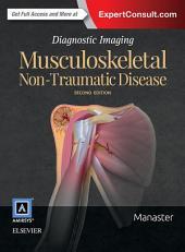 Diagnostic Imaging: Musculoskeletal Non-Traumatic Disease E-Book: Edition 2