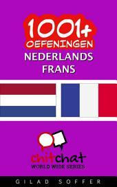 1001+ Oefeningen Nederlands - Frans