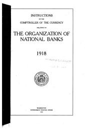 Instructions of the comptroller of the currency relative to the organization of national banks: 1918