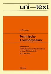 Technische Thermodynamik: Studienbuch für Studenten des Maschinenbaus und der Elektrotechnik ab 1. Semester
