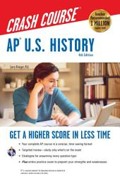 AP® U.S. History Crash Course, 4th Ed., Book + Online: Edition 4