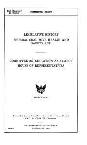 Legislative History  Federal Coal Mine Health and Safety Act PDF