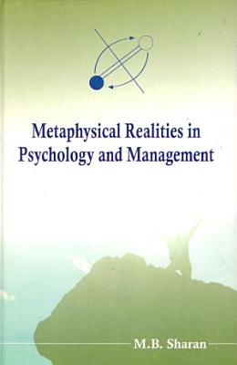 Metaphysical Realities in Psychology and Management PDF