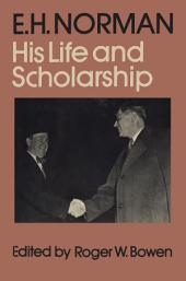 E.H. Norman: His Life and Scholarship