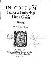 In obitum Francisci Lotharingi Ducis Guisij Naenia, per Leodegarium à Quercu