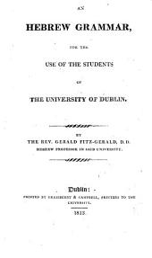An Hebrew Grammar: For the Use of the Students of the University of Dublin